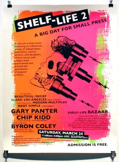 Shelf Life 2: Gary Panter, Chip Kidd, Byron Coley (2012)Bruce Kalberg. USC. Silk screened poster. 20 x 26 in., $45