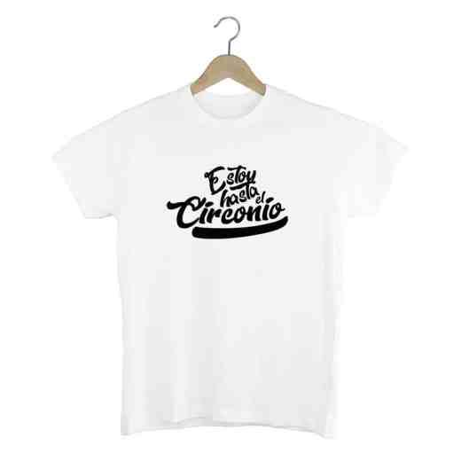 Camiseta Estoy hasta el circonio