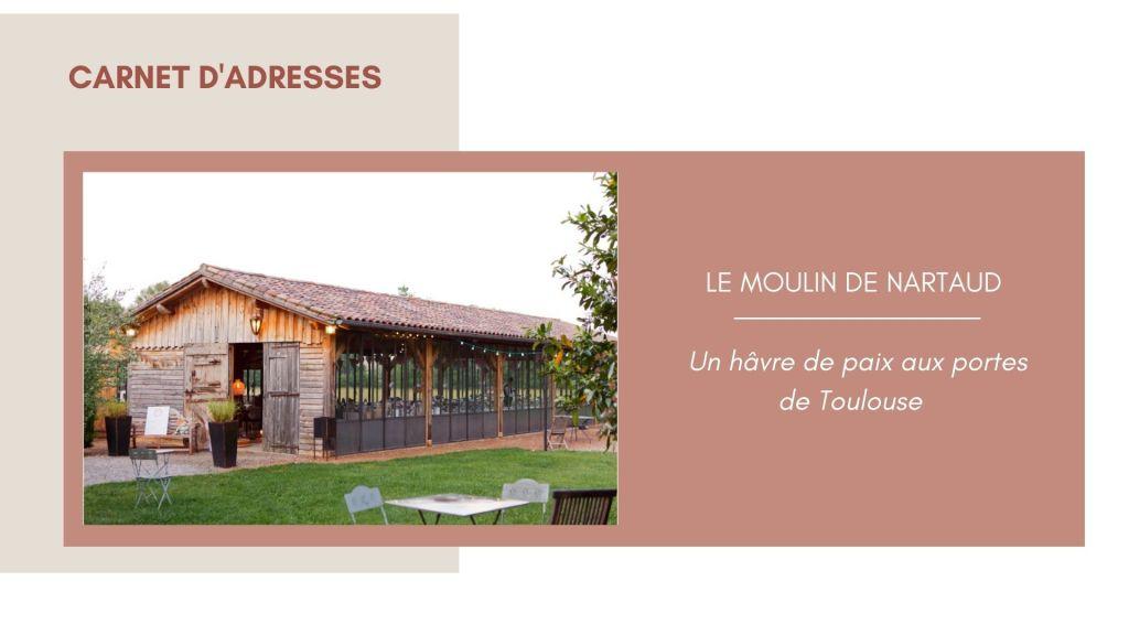 Le Moulin de Nartaud domaine mariage toulouse