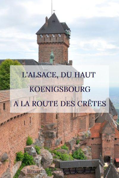 L'Alsace, du Haut Koenigsbourg à la Route des Crêtes