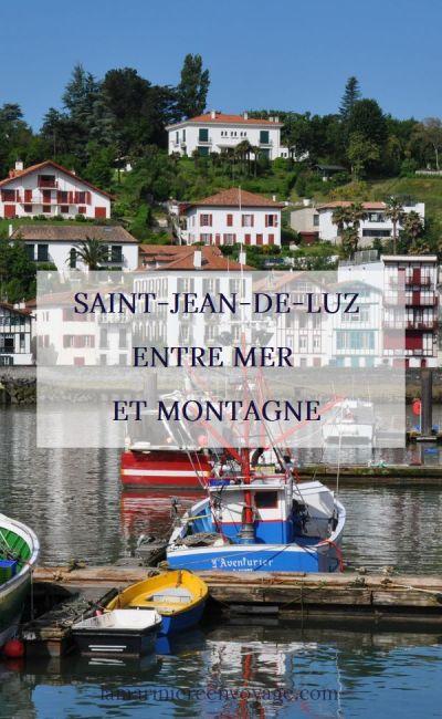 Escapade à Saint-Jean-de-Luz entre mer et montagne