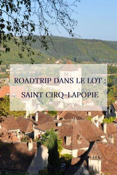 Roadtrip dans le Lot : Saint Cirq-Lapopie