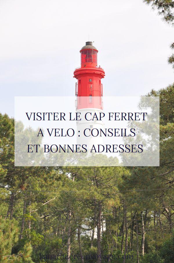Conseils et bonnes adresses pour visiter le Cap Ferret à vélo