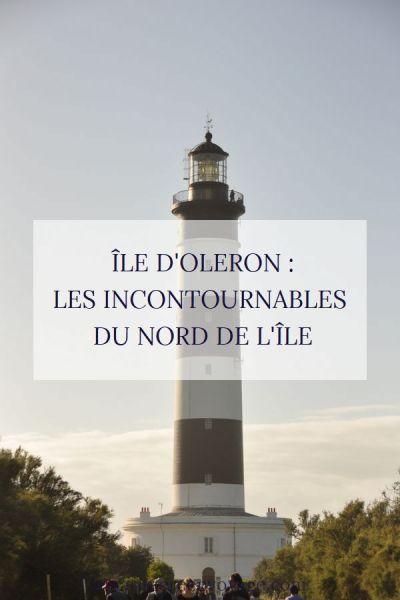 Île d'Oléron : les incontournables du Nord de l'île