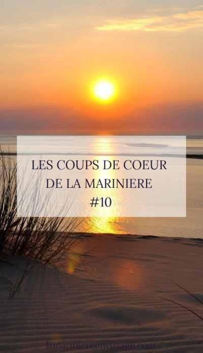 Coups de cœur de la Marinière #10