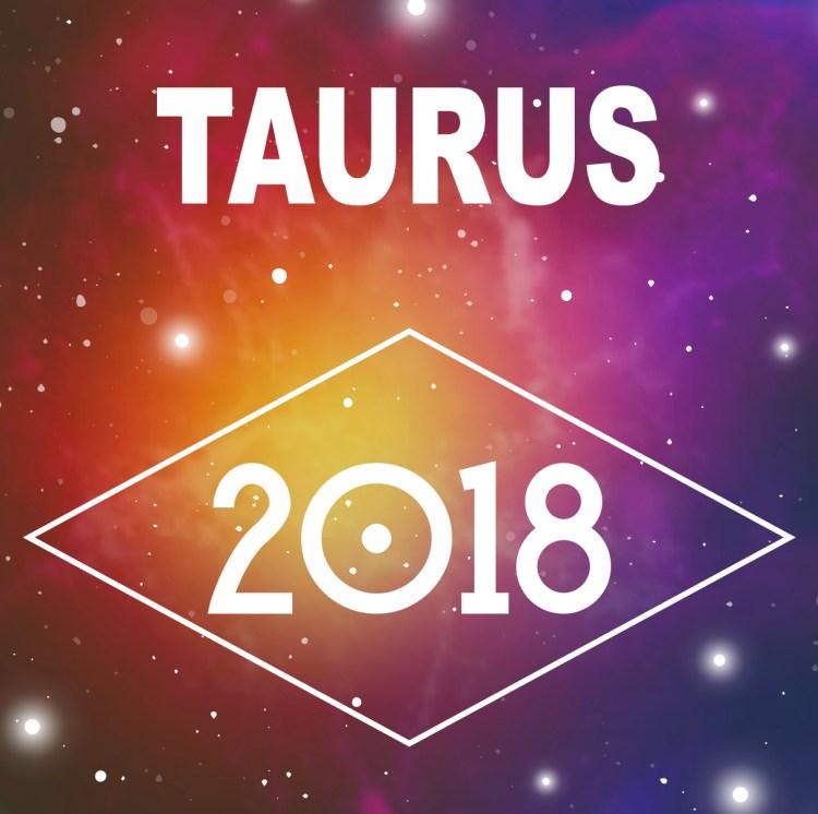 taurus, taurus 2018, taurus horoscope, taurus 2018 horoscope, taurus horoscope 2018