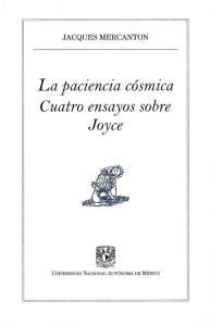 Acerca de La paciencia cósmica: Cuatro ensayos sobre Joyce de Jacques Mercanton