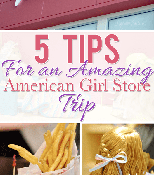 5 Tips For an Amazing American Girl Store Trip