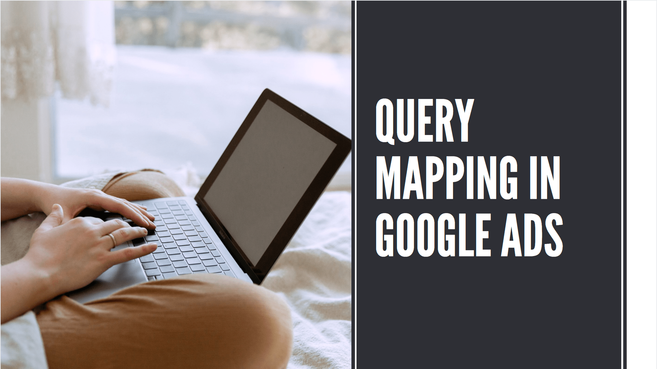 Query Mapping Exercise In Google Ads