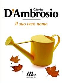 Il suo vero nome - Charles D'Ambrosio