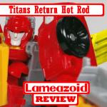 Lameazoid_Review_Transformers_Titans_Return_Hot_Rod