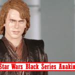 Lameazoid_Review_Star_Wars_Black_Series_Anakin_Skywalker