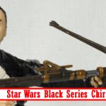 Lameazoid_Review_Star_Wars_Black_Series_Chirrut_Imwe