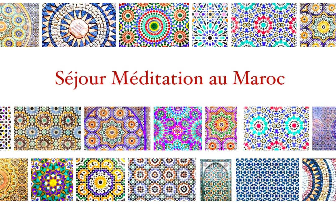 Séjour Méditation Maroc printemps 2020