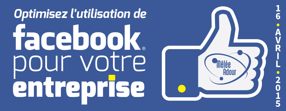 Optimisez l'utilisation de Facebook pour votre entreprise