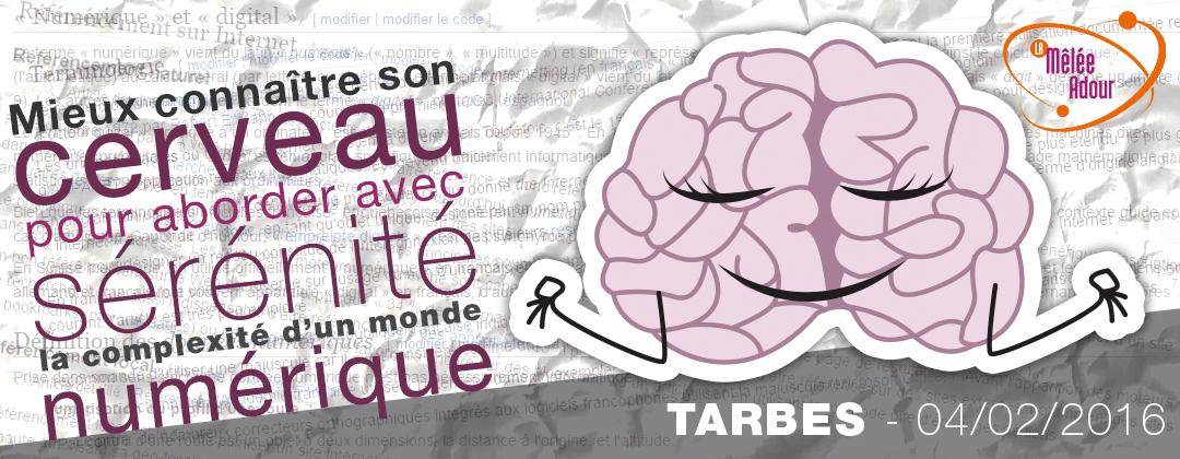 Mieux connaître son cerveau pour aborder avec sérénité la complexité d'un monde numérique – 4 février 2016