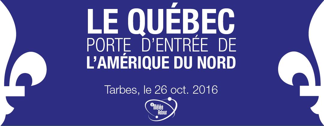 Québec, porte d'entrée de l'Amérique du Nord – 7 décembre 2016 à Tarbes