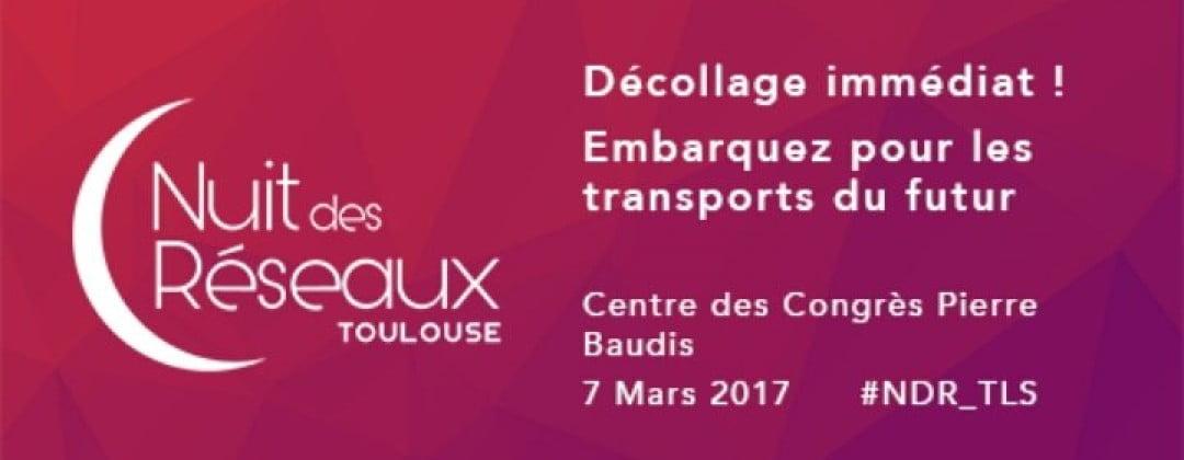 Nuit des Réseaux – 7 mars 2017 – Toulouse