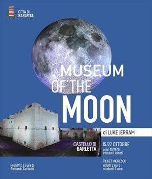 "Il Castello di Barletta ospita ""Museum of The Moon"""