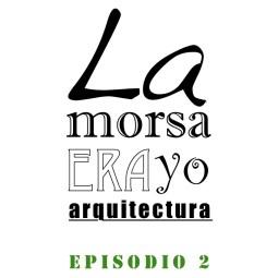 LMEY Arquitectura Episodio 2