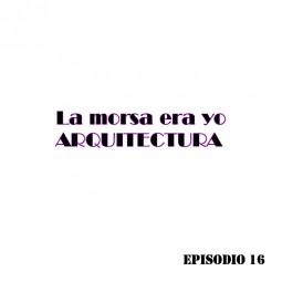 LMEY-Arq Ep16: Cine y Arquitectura