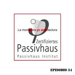 LMEY-Arq Ep34: PassivHaus