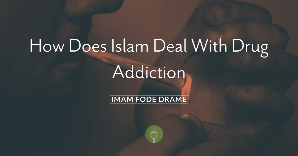 How Does Islam deal with drug addiction