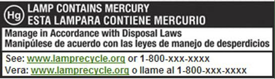 esta lámpara contiene mercurio. Manipúlese de acuerdo con las leyes de manego de desperdicios Vera www.lamprecycle.org o llame al 1-800-xxx-xxxx