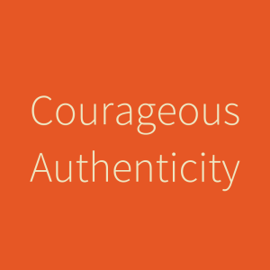 courageous authenticity