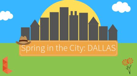 Spring in the City: DALLAS