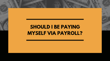 Should I Be Paying Myself via Payroll?