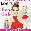 Fashion Coloring Books For Girls: Gorgeous Fashion Style & Other Cute Designs: Fun Color It Beauty Colouring Books