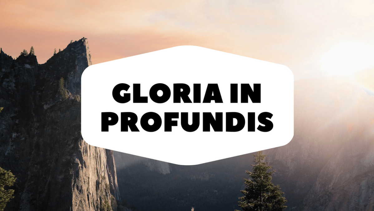 Gloria in Profundis by G.K. Chesterton
