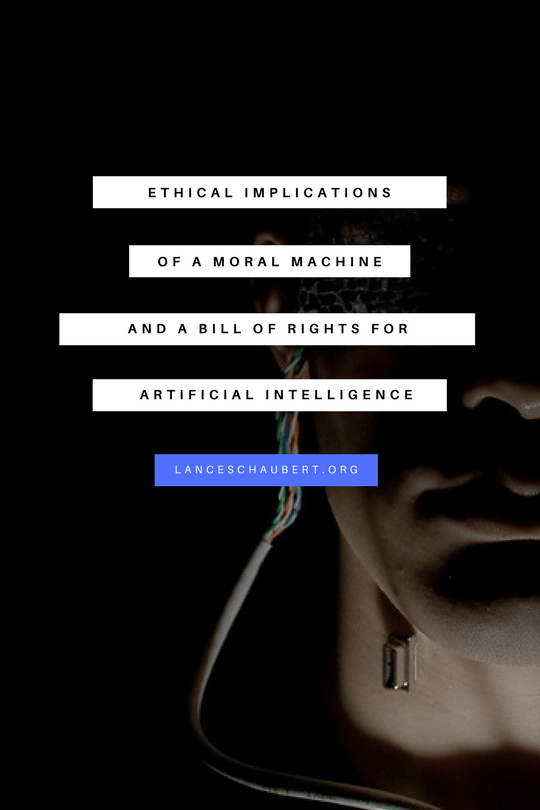 ethical implications of a moral machine and a bill of rights for artificial intelligence