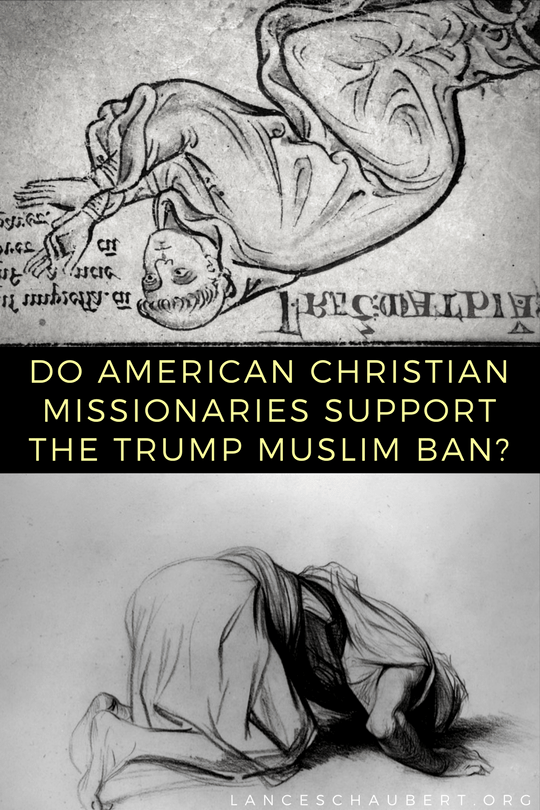 Do American Christian Missionaries Support the Trump Muslim Ban?