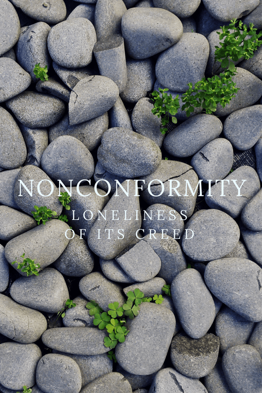 Nonconformity and the Loneliness of its Creed