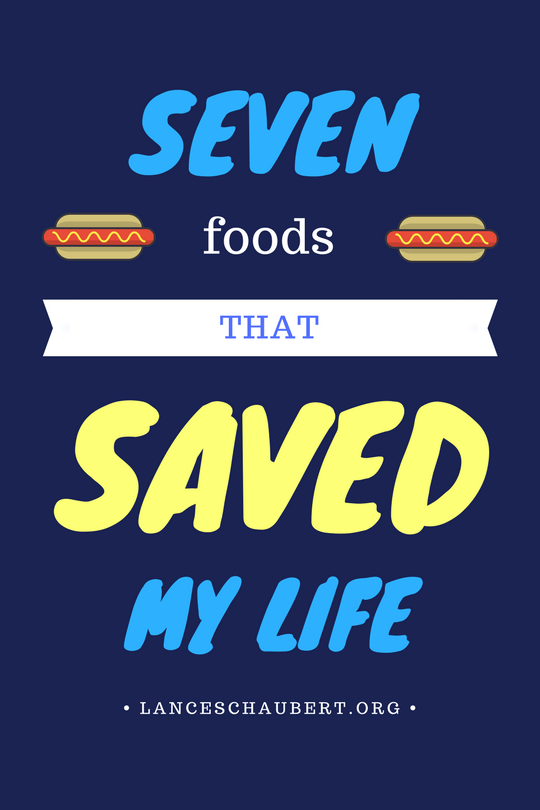 Seven Foods that Saved My Life