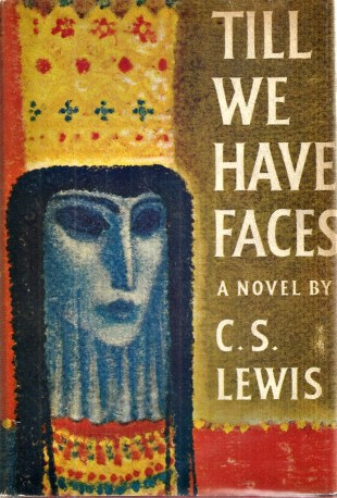 Cover of Till We Have Faces by C.S. Lewis