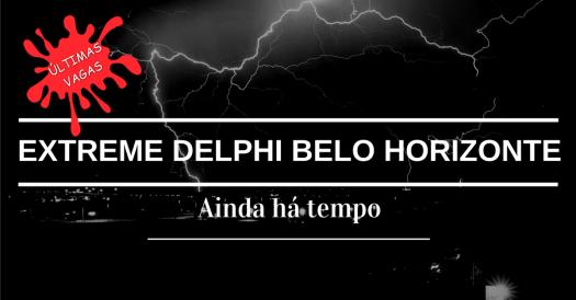 Extreme Delphi BH - Pouquíssimas vagas