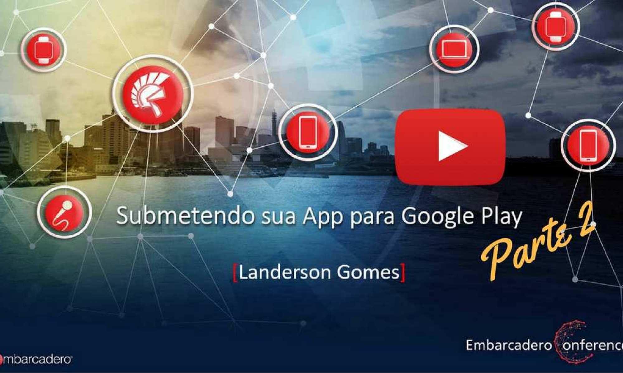 Submetendo App para Google Play - parte 2