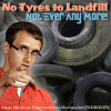no tyres to landfill