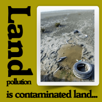 Land pollution is contaminated land