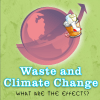 The effects of waste and climate change