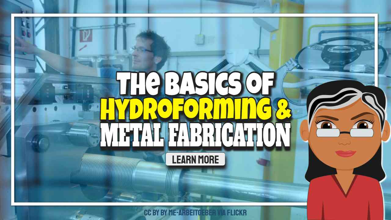 """Image text: """"The basics of hydroforming and metal fabrication"""