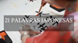 21 palavras japonesas oriundas do português - Landing page - Viagem dos Tsuge - Next Stop Japão - Vida de Tsuge - VDT