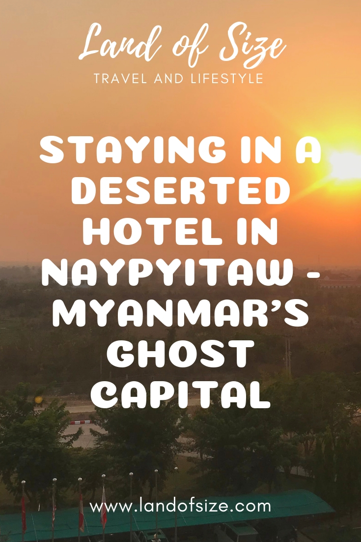 Staying in a deserted hotel in Naypyitaw - Myanmar's ghost capital