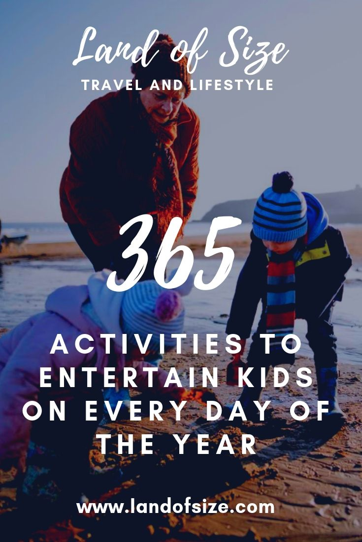 365 activities to entertain kids on every day of the year