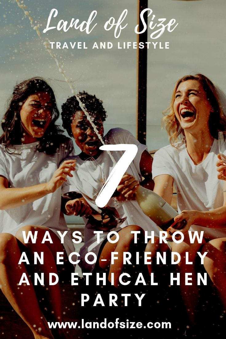 7 ways to throw an eco-friendly and ethical hen party
