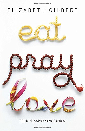 A cover of the famous book Eat Pray Love by Elizabeth Gilbert