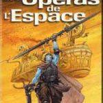 Les opéras de l'espace
